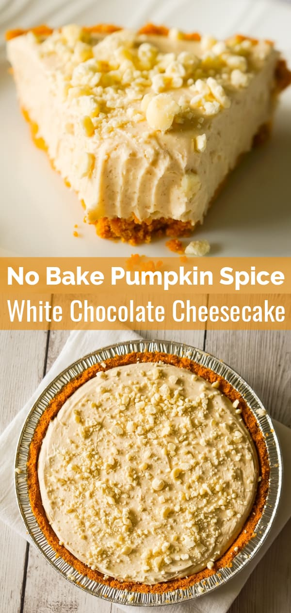 No Bake Pumpkin Spice White Chocolate Cheesecake is an easy fall dessert recipe made with pumpkin pie spice, white chocolate, Cool Whip and a graham cookie pie crust.