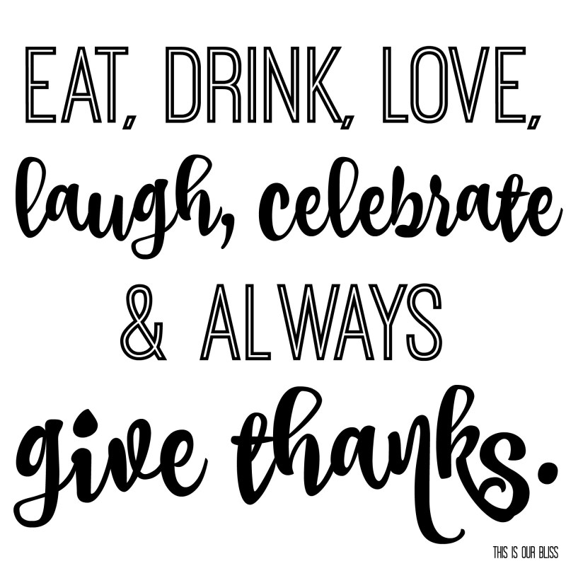 give thanks - This is our Bliss