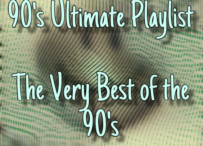 90's Ultimate Playlist – The Very Best Songs of the 90's
