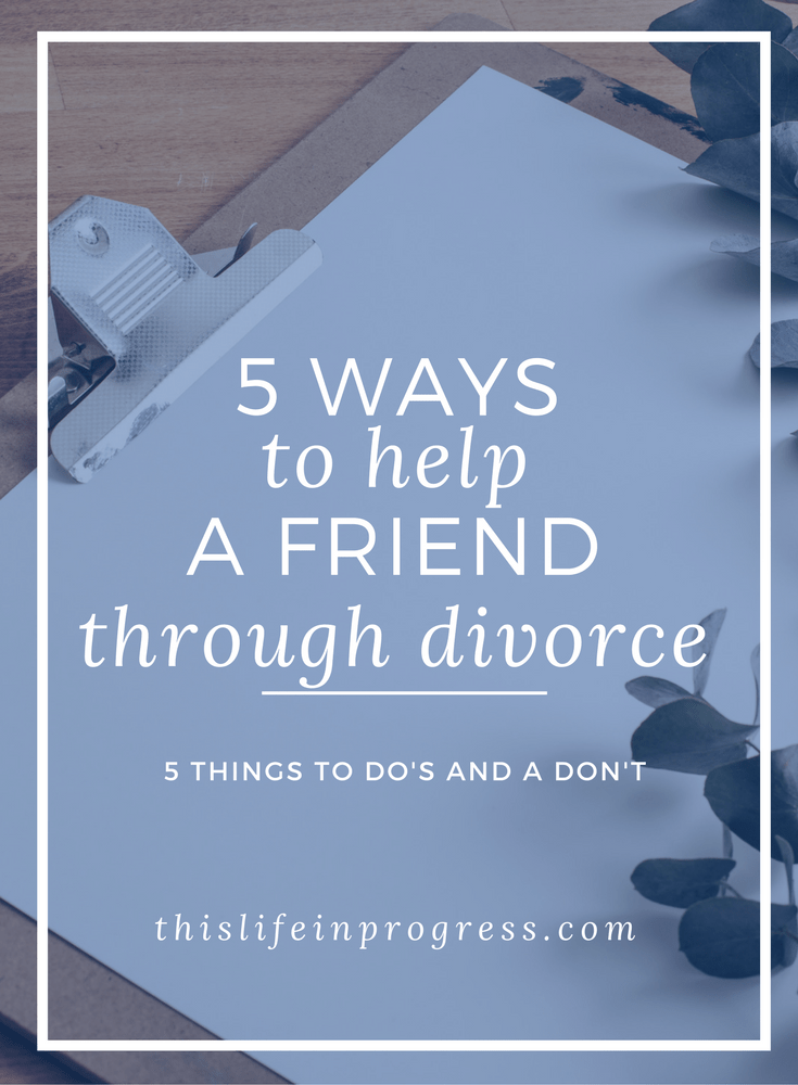 Divorce | How to Help a Friend Through Divorce | How to Help | Single Mom | Single Dad | Separation | Tips for Divorce | Friendship Tips |