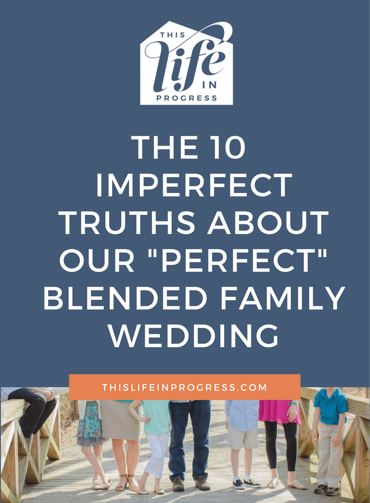 Blended Family | Wedding Planning | Kids and Weddings | Remarriage | Married with Kids | Perfectly Imperfect | Wedding Disasters | Real Weddings