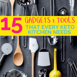 15 Gadgets & Tools Every Keto Kitchen Needs!