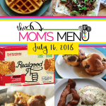 This Mom's Menu for the Week of July 16, 2018