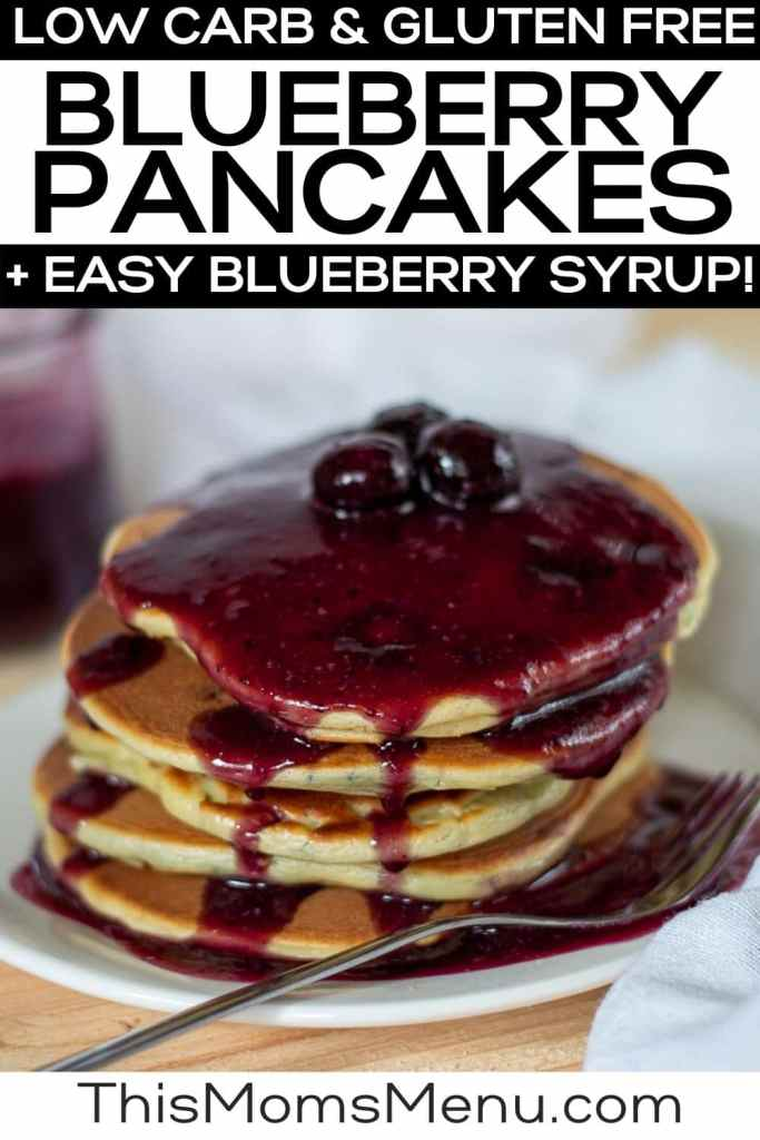 Low Carb Blueberry Pancakes With Blueberry Syrup Gluten Free This Mom S Menu