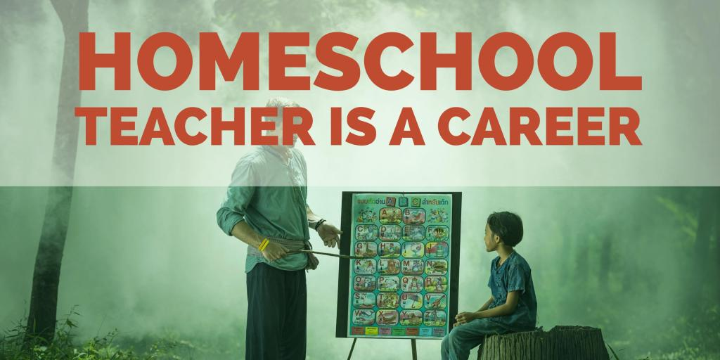 Homechool Teacher is a Career
