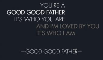 Chris Tomlin Good, Good Father