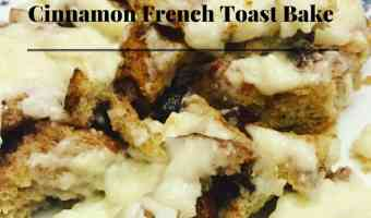 Cinnamon French Toast Bake #12daysof