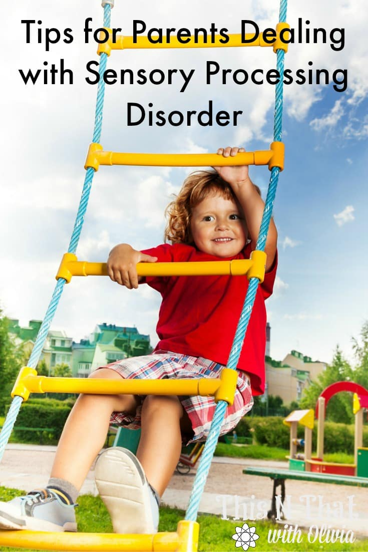 Tips for Parents Dealing with Sensory Processing Disorder | ThisNThatwithOlivia.com