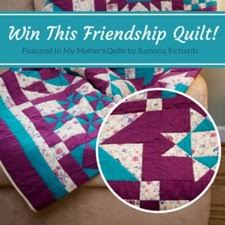 Win this Friendship Quilt #MyMothersQuilts #FlyBy | ThisNThatwithOlivia.com