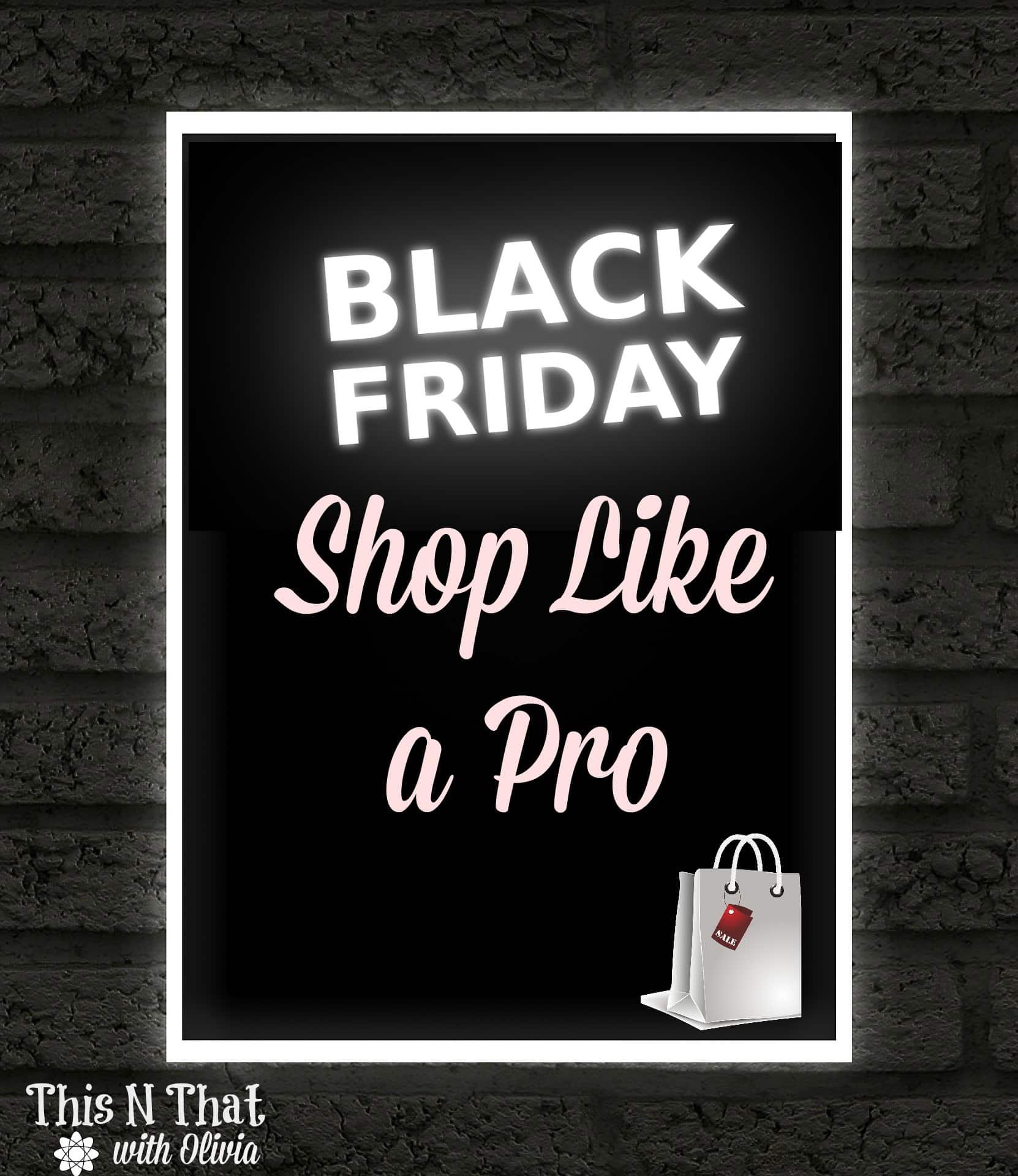 How to Black Friday Shop Like a Pro | ThisNThatwithOlivia.com
