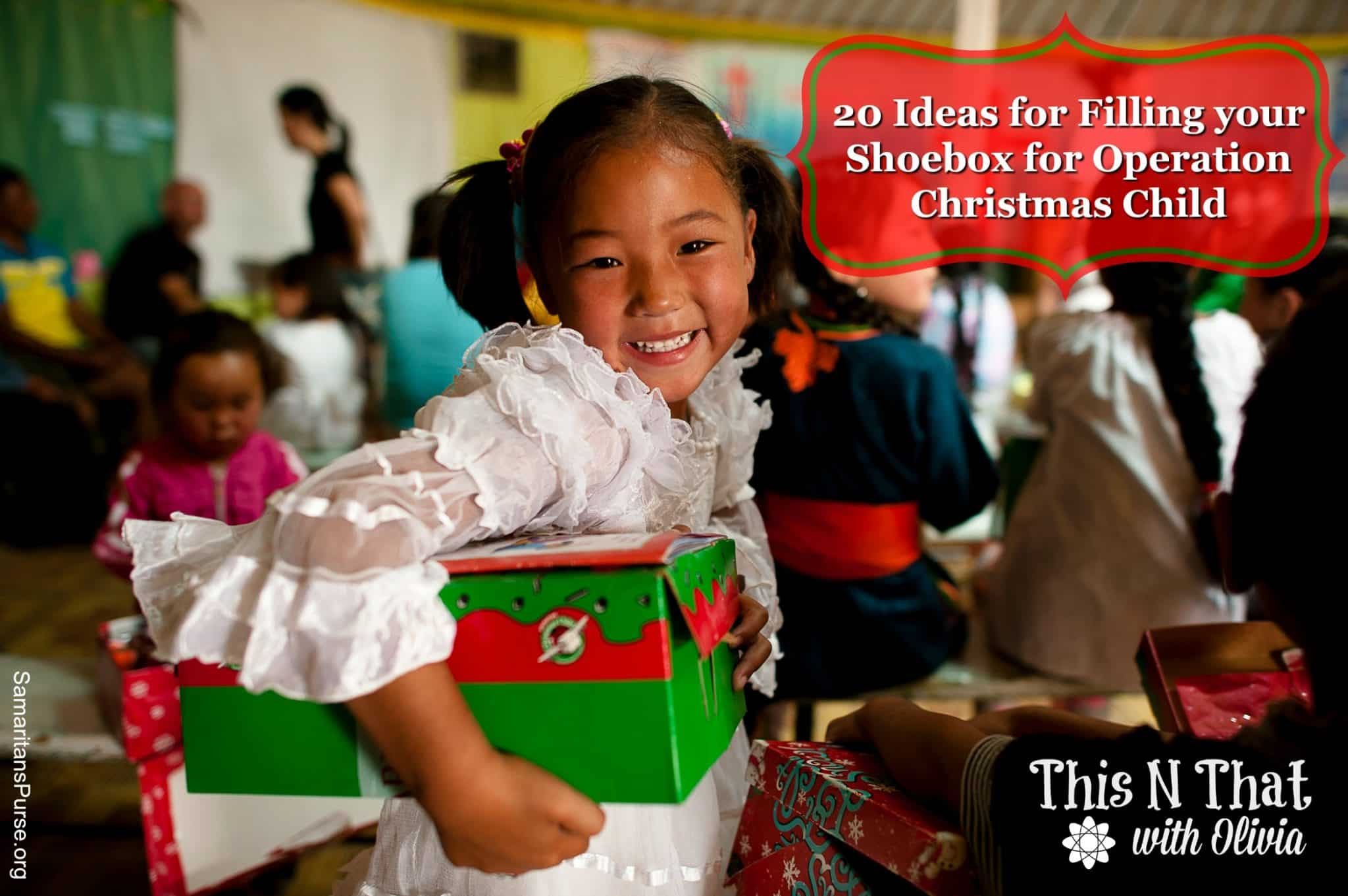 20 ideas for filling your shoebox for operation christmas child photo credit samaritans purse - Operation Christmas Child Ideas
