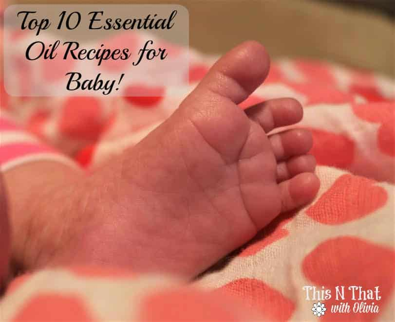 Top 10 Essential Oil Recipes for Baby + Tips! | ThisNThatwithOlivia.com