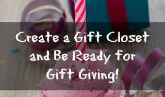 "Create a ""Gift Closet"" and Be Ready for Gift Giving!"