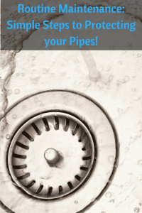 Routine Maintenance: Simple Steps to Protecting your Pipes