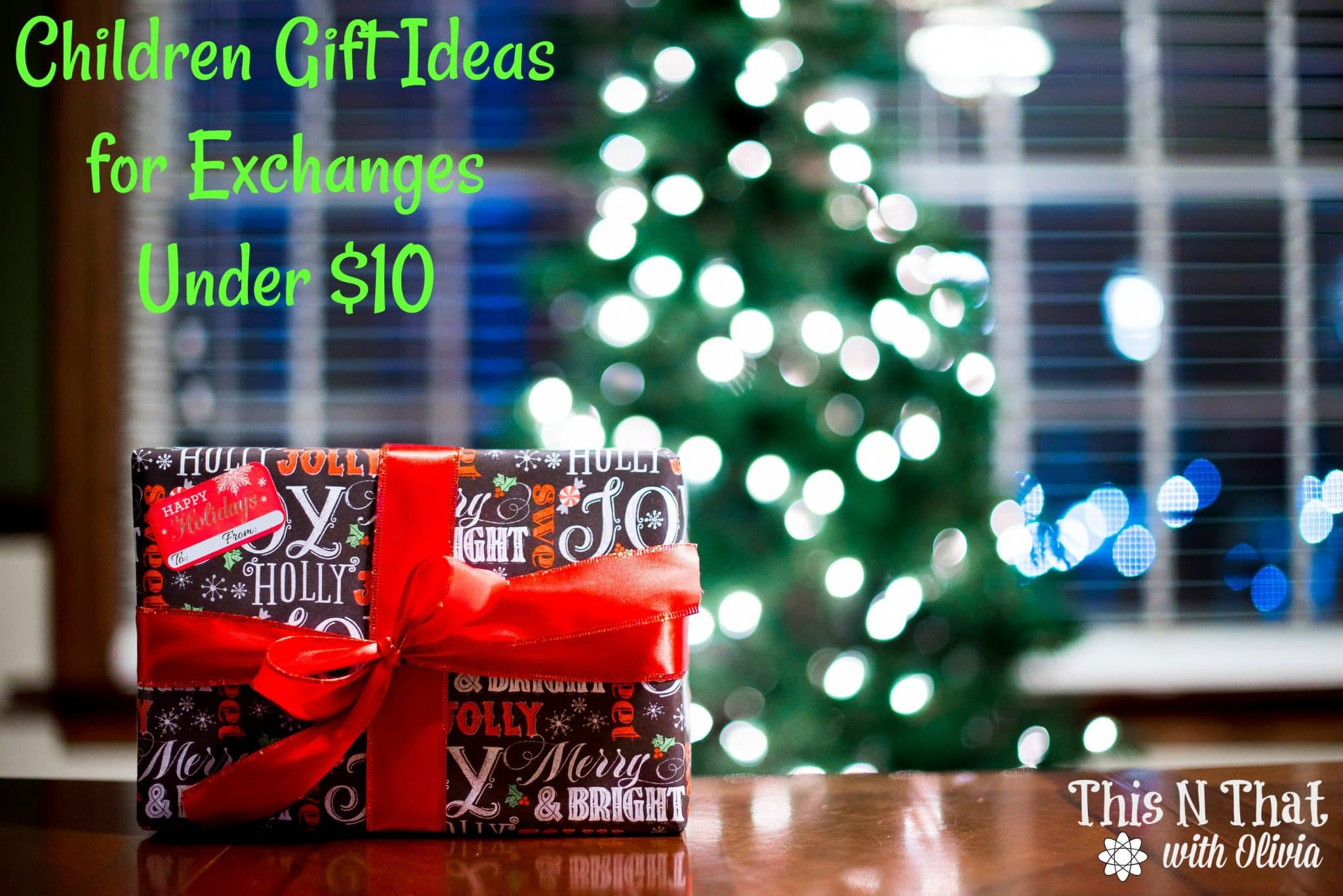 Christmas gifts ideas for kids under $10