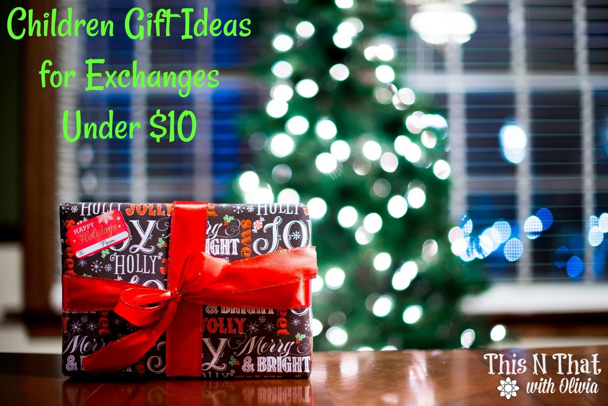 Children Gift Ideas for Exchanges Under $10