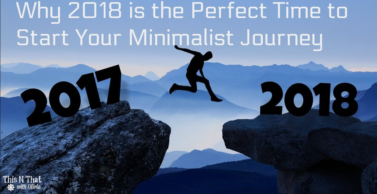 Why 2018 is the Perfect Time to Start Your Minimalist Journey