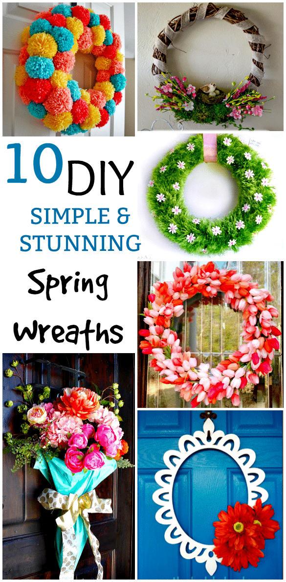 10 DIY Simple & Stunning Spring Wreaths