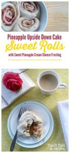 Pineapple Upside Down Cake Sweet Rolls