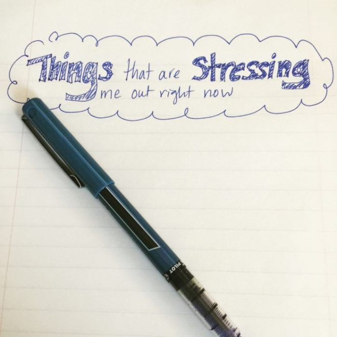 Things that are stressing me out