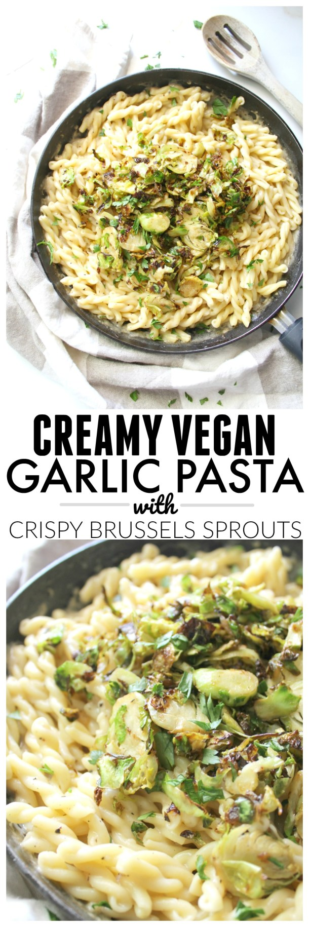 ThisCreamy Vegan Garlic Pasta with Crispy Brussels Sprouts is simple to make and the perfect Fall dinner to keep you warm and satisfied! | ThisSavoryVegan.com #vegan #veganpasta