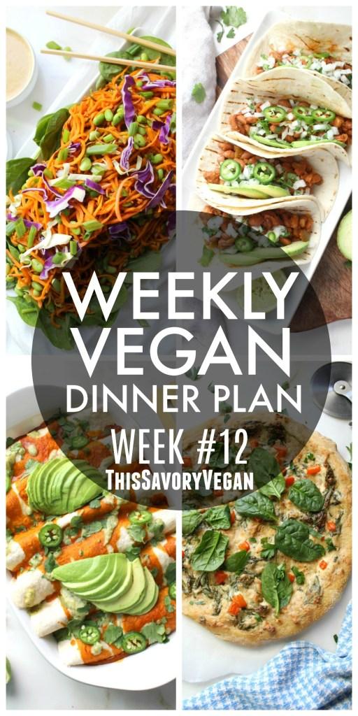 Weekly Vegan Dinner Plan 12 This Savory Vegan