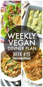 Weekly Vegan Dinner Plan #29 - five nights worth of vegan dinners to help inspire your menu. Choose one recipe to add to your rotation or make them all - shopping list included   ThisSavoryVegan.com #thissavoryvegan #vegan #mealprep