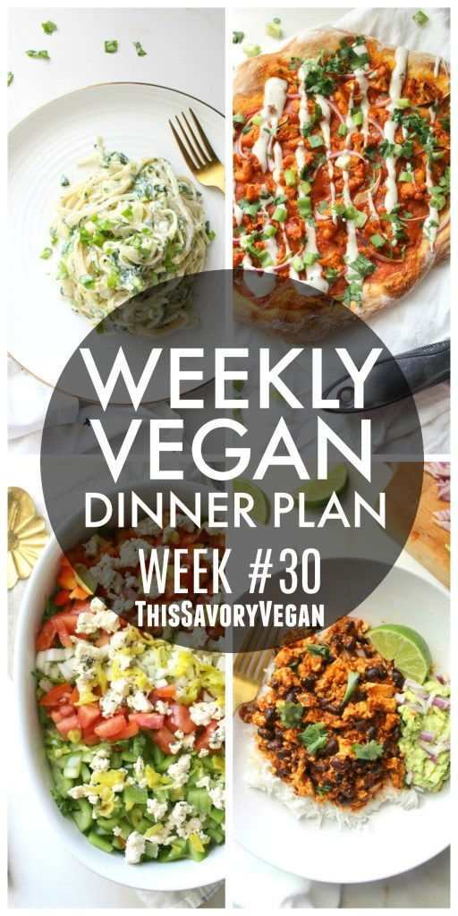 Weekly Vegan Dinner Plan #30 - five nights worth of vegan dinners to help inspire your menu. Choose one recipe to add to your rotation or make them all - shopping list included | ThisSavoryVegan.com #thissavoryvegan #mealprep #dinnerplan