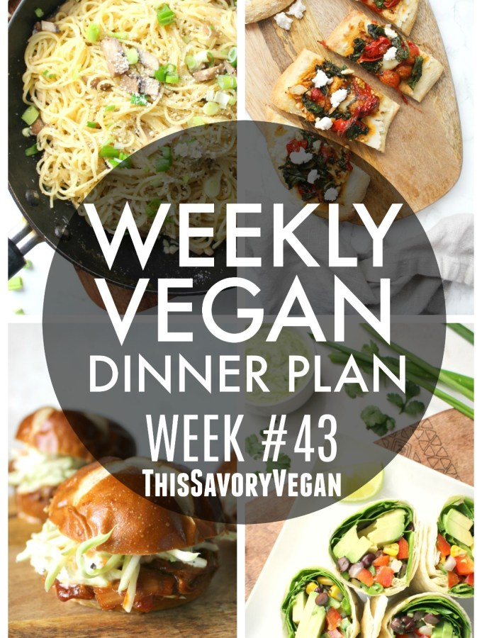 Weekly Vegan Dinner Plan #43 - five nights worth of vegan dinners to help inspire your menu. Choose one recipe to add to your rotation or make them all - shopping list included | ThisSavoryVegan.com #thissavoryvegan #mealprep #dinnerplan