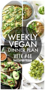 Weekly Vegan Dinner Plan #44 - five nights worth of vegan dinners to help inspire your menu. Choose one recipe to add to your rotation or make them all - shopping list included | ThisSavoryVegan.com #thissavoryvegan #mealprep #dinnerplan
