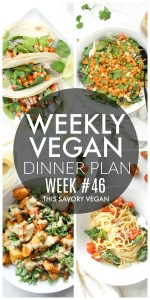 Weekly Vegan Dinner Plan #46 - five nights worth of vegan dinners to help inspire your menu. Choose one recipe to add to your rotation or make them all - shopping list included | ThisSavoryVegan.com #thissavoryvegan #mealprep #dinnerplan
