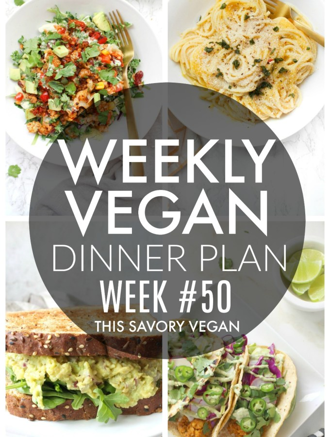 Weekly Vegan Dinner Plan #50 - five nights worth of vegan dinners to help inspire your menu. Choose one recipe to add to your rotation or make them all - shopping list included | ThisSavoryVegan.com #thissavoryvegan #mealprep #dinnerplan