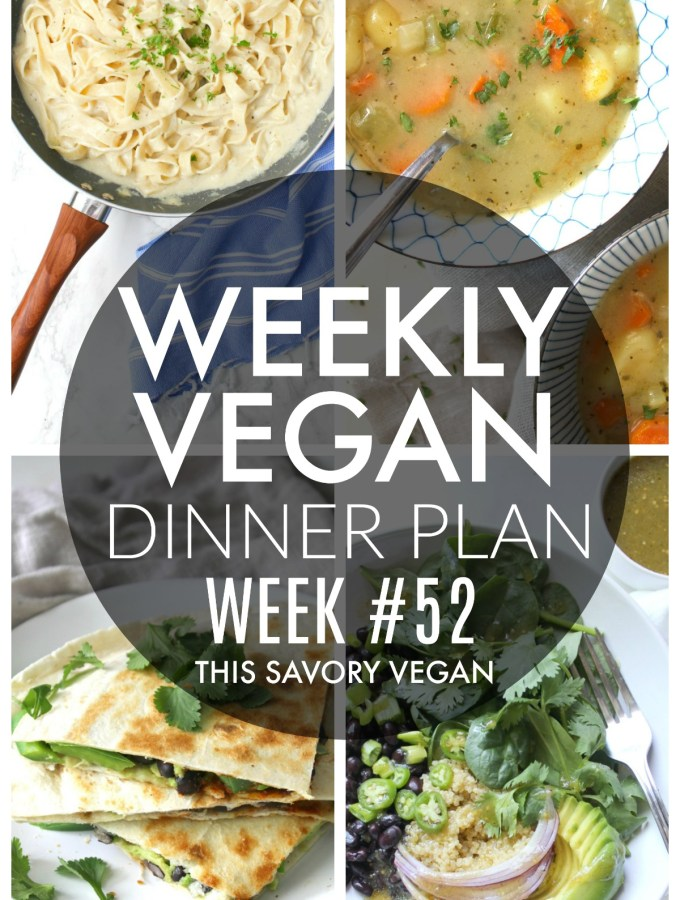 Weekly Vegan Dinner Plan #52 - five nights worth of vegan dinners to help inspire your menu. Choose one recipe to add to your rotation or make them all - shopping list included | ThisSavoryVegan.com #thissavoryvegan #mealprep #dinnerplan