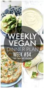 Weekly Vegan Dinner Plan #54 - five nights worth of vegan dinners to help inspire your menu. Choose one recipe to add to your rotation or make them all - shopping list included | ThisSavoryVegan.com #thissavoryvegan #mealprep #dinnerplan