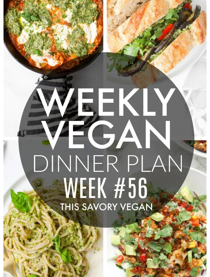 Weekly Vegan Dinner Plan #56 - five nights worth of vegan dinners to help inspire your menu. Choose one recipe to add to your rotation or make them all - shopping list included | ThisSavoryVegan.com #thissavoryvegan #mealprep #dinnerplan