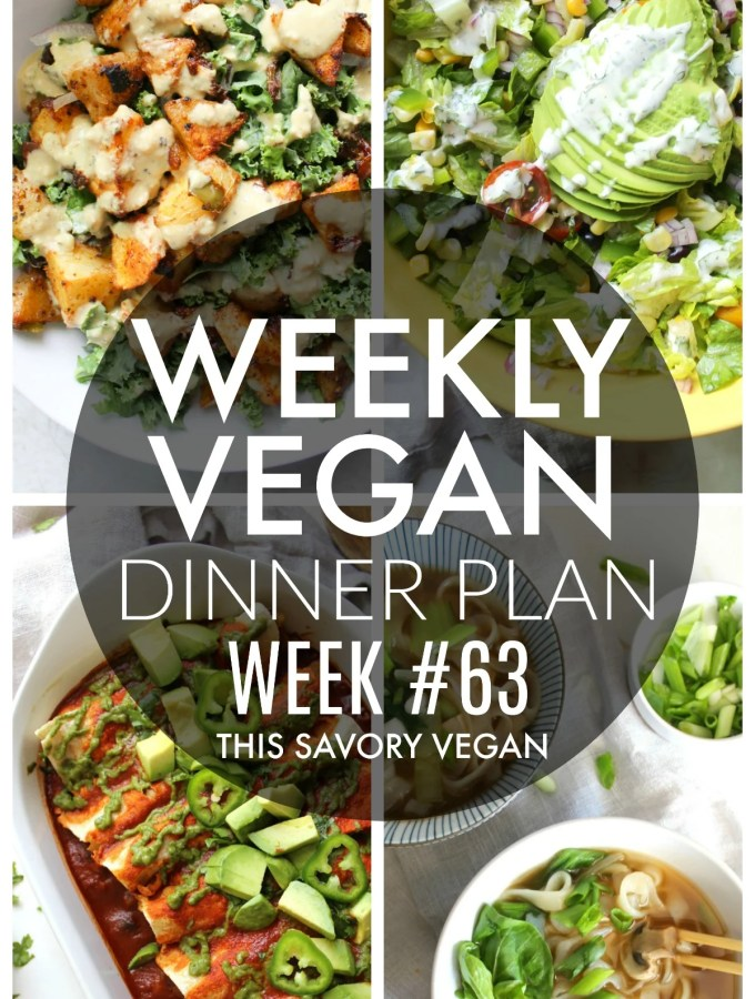 Weekly Vegan Dinner Plan #63 - five nights worth of vegan dinners to help inspire your menu. Choose one recipe to add to your rotation or make them all - shopping list included | ThisSavoryVegan.com #thissavoryvegan #mealprep #dinnerplan