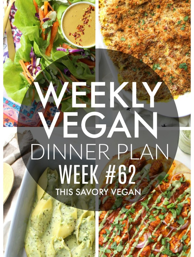 Weekly Vegan Dinner Plan #62 - five nights worth of vegan dinners to help inspire your menu. Choose one recipe to add to your rotation or make them all - shopping list included | ThisSavoryVegan.com #thissavoryvegan #mealprep #dinnerplan