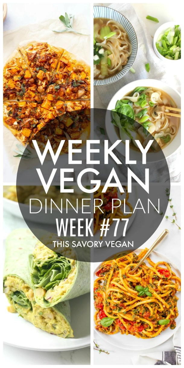 Weekly Vegan Dinner Plan #77 - five nights worth of vegan dinners to help inspire your menu. Choose one recipe to add to your rotation or make them all - shopping list included | ThisSavoryVegan.com #thissavoryvegan #mealprep #dinnerplan