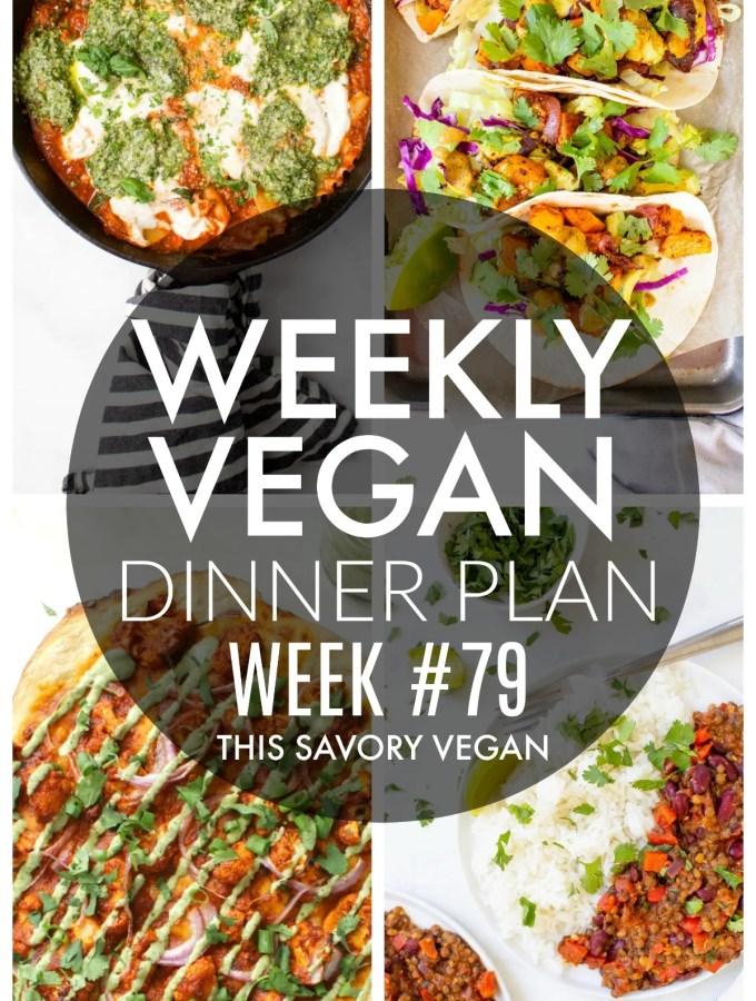 Weekly Vegan Dinner Plan #79 - five nights worth of vegan dinners to help inspire your menu. Choose one recipe to add to your rotation or make them all - shopping list included | ThisSavoryVegan.com #thissavoryvegan #mealprep #dinnerplan