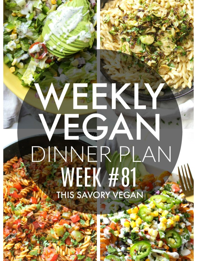 Weekly Vegan Dinner Plan #81 - five nights worth of vegan dinners to help inspire your menu. Choose one recipe to add to your rotation or make them all - shopping list included | ThisSavoryVegan.com #thissavoryvegan #mealprep #dinnerplan
