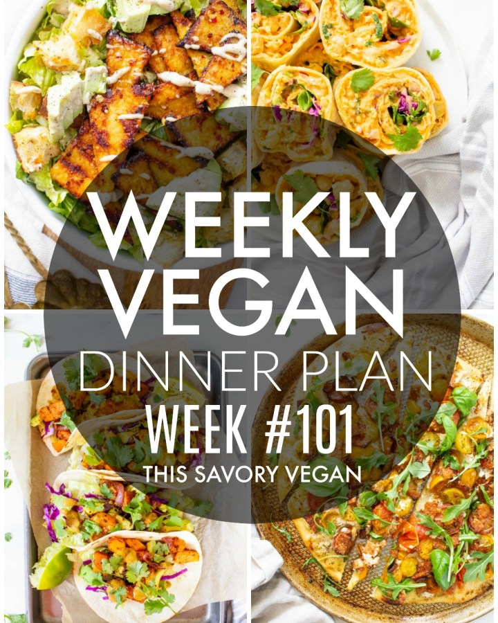 Weekly Vegan Dinner Plan #101 - five nights worth of vegan dinners to help inspire your menu. Choose one recipe to add to your rotation or make them all - shopping list included | ThisSavoryVegan.com #thissavoryvegan #mealprep #dinnerplan