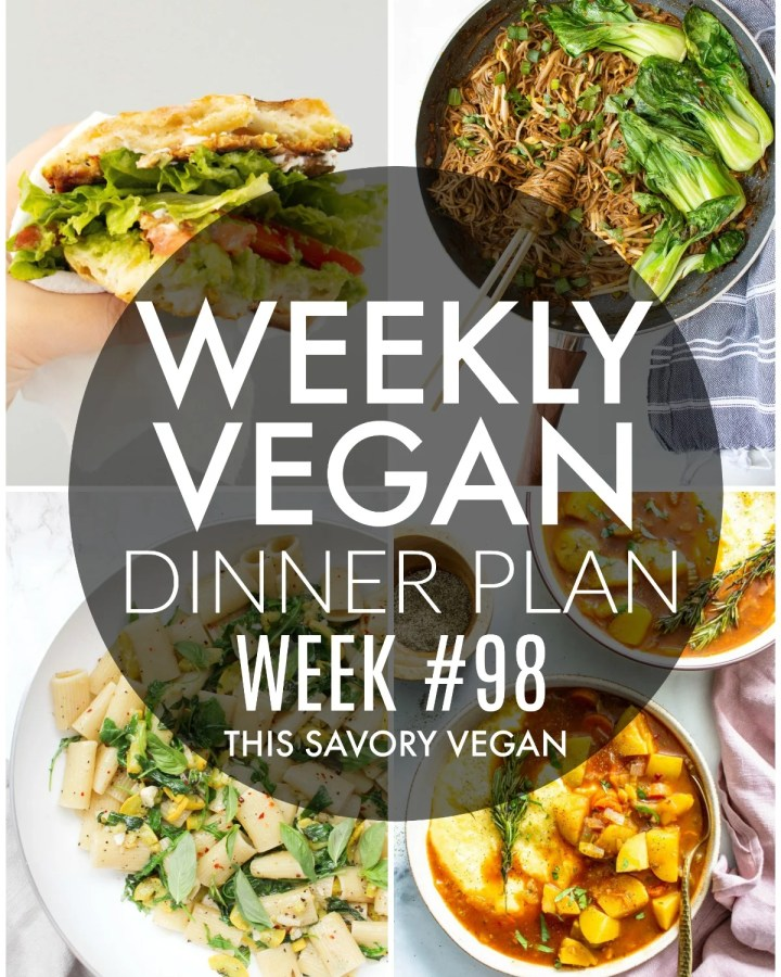 Weekly Vegan Dinner Plan #98 - five nights worth of vegan dinners to help inspire your menu. Choose one recipe to add to your rotation or make them all - shopping list included | ThisSavoryVegan.com #thissavoryvegan #mealprep #dinnerplan