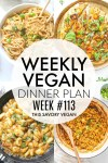 Weekly Vegan Dinner Plan #113 - five nights worth of vegan dinners to help inspire your menu. Choose one recipe to add to your rotation or make them all - shopping list included   ThisSavoryVegan.com #thissavoryvegan #mealprep #dinnerplan