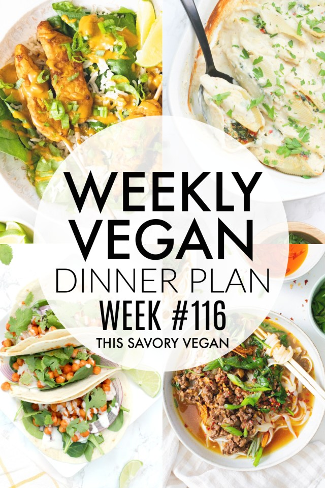 Weekly Vegan Dinner Plan #116 - five nights worth of vegan dinners to help inspire your menu. Choose one recipe to add to your rotation or make them all - shopping list included | ThisSavoryVegan.com #thissavoryvegan #mealprep #dinnerplan