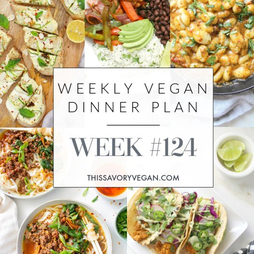 Weekly Vegan Dinner Plan #124 - five nights worth of vegan dinners to help inspire your menu. Choose one recipe to add to your rotation or make them all - shopping list included | ThisSavoryVegan.com #thissavoryvegan #mealprep #dinnerplan