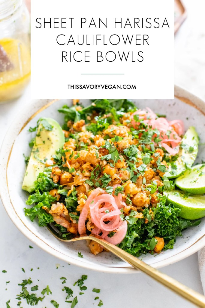 These Sheet Pan Harissa Cauliflower Rice Bowls are a burst of flavors. From the roasted chickpeas & cauliflower rice to the marinated kale. This recipe is a great healthy dinner | ThisSavoryVegan.com #thissavoryvegan #cauliflowerricerecipes #healthyvegandinners