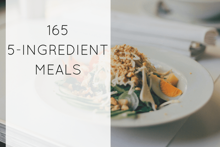 165 easy delicious 5 ingredient dinners