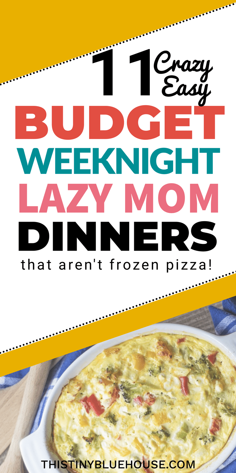 Are you feeling lazy tonight momma? Here are 11 crazy easy, budget friendly lazy weeknight dinners that you gotta try. Delicious, healthy and above all EASY! These easy dinner ideas are perfect for a lazy weeknight dinner. lazy mom meals | easy dinner ideas | easy dinner | busy mom dinners | simple dinner ideas for busy moms