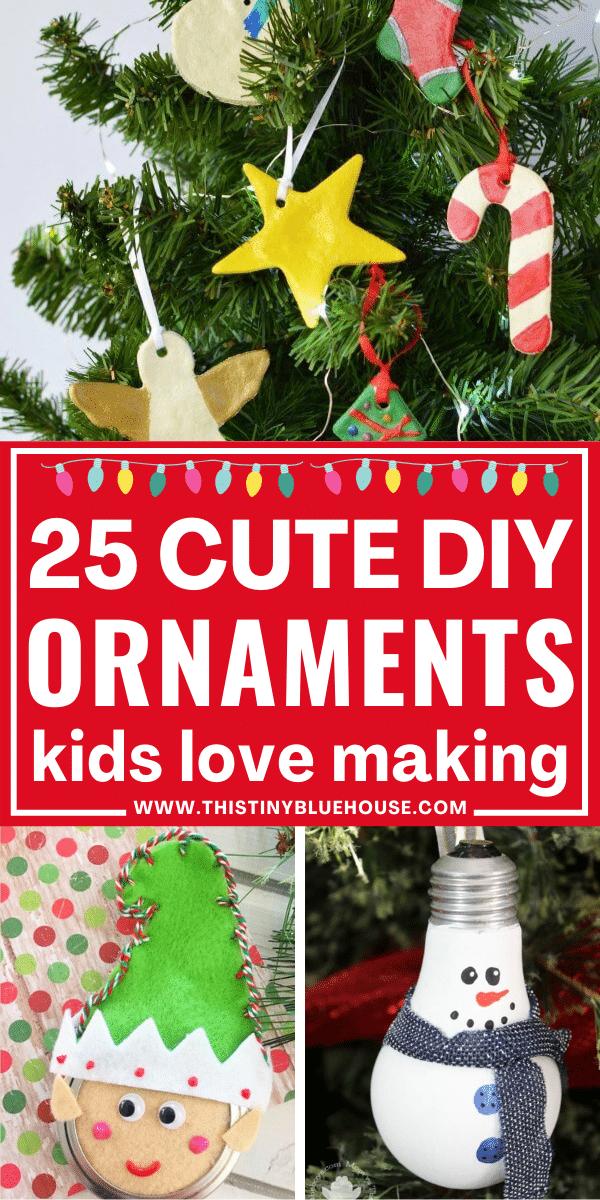 25 Cute DIY Christmas Ornaments Kids Love Making