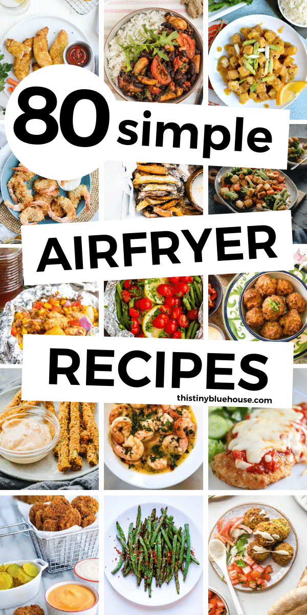 80 Simple Delicious Air Fryer Recipes You Need To Try